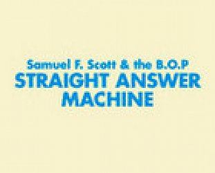 BEST OF ELSEWHERE 2008: Samuel Flynn Scott and Bunnies on Ponies: Straight Answer Machine (Loop)