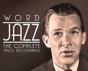 Ken Nordine: Word Jazz; The Complete 1950s Recordings (Chrome Dreams/Triton)