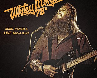 Whitey Morgan and the 78's: Born, Raised and Live from Flint (Bloodshot/Southbound)
