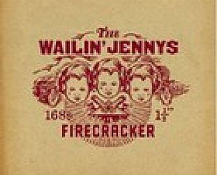 The Wailin' Jennys: Firecracker (Factor)