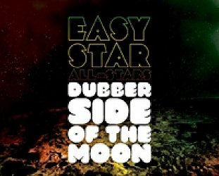 Easy Star All-Stars: Dubber Side of the Moon (Easy Star/Southbound)