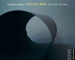 Crayford/Street/Weiss: East West Moon (Rattle Jazz)