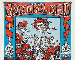 THE GRATEFUL DEAD CONSIDERED (2015): If you can remember the Sixties . . . they were there