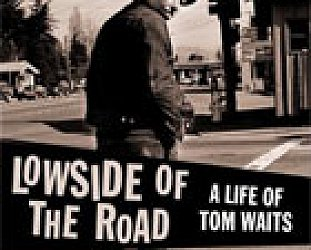 LOWSIDE OF THE ROAD: A LIFE OF TOM WAITS by BARNEY HOSKYNS