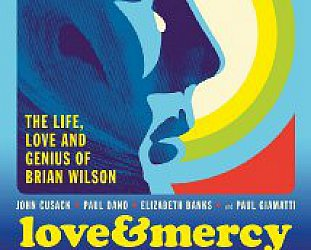 LOVE AND MERCY, a bio-pic by BILL POHLAD