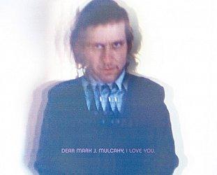 Mark Mulcahy: Dear Mark J Mulcahy I Love You (Fire)
