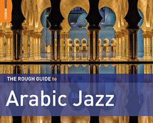 Various Artists: The Rough Guide to Arabic Jazz (Rough Guide/Southbound)