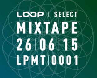 Various Artists: Loop Select Mixtape (Loop)