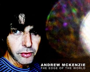 Andrew McKenzie: The Edge of the World (Arch Hill)