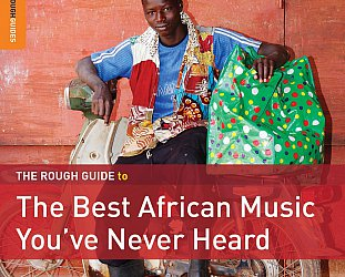 Various Artists The Rough Guide to the Best African Music You've Never Heard (Rough Guide/Southbound)