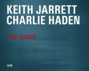 Keith Jarrett and Charlie Haden: Last Dance (ECM/Ode)