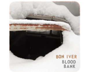 Bon Iver: Blood Bank (Jagjaguwar)