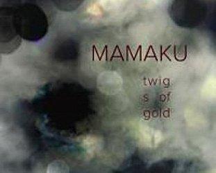 Mamaku: Twigs of Gold (mamakuproject.com)