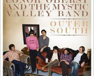 Conor Oberst and the Mystic Valley Band: Outer South (UN SPK)