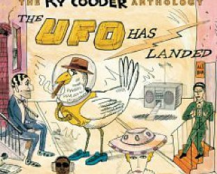 Ry Cooder:The Ry Cooder Anthology, The UFO Has Landed (Warners)
