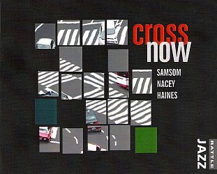 Samsom Nacey Haines: Cross Now (Rattle Jazz)