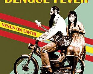 Dengue Fever: Venus on Earth (Southbound)