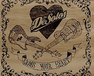 The De Sotos: Cross Your Heart (Ode)