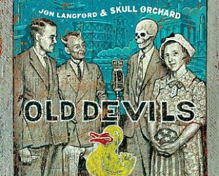 Jon Langford and Skull Orchard: Old Devils (Bloodshot/Southbound)