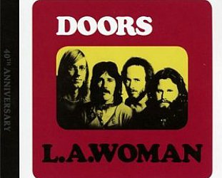 THE DOORS; LA WOMAN, 1971: Four decades gone, the big beat goes on