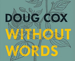 Doug Cox: Without Words (Black Hen)