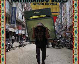 KATHMANDU BLUES; ON TOP OF THE WORLD, a doco by COSTA BOTES (Lone Pine DVD)