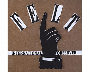 International Observer: Felt (Dubmission)