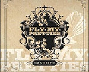 FLY MY PRETTIES; A STORY (Loop CD/DVD)