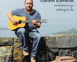 Gareth Edwards: Nowhere To Go Nothing To Do (garethedwards.co.nz)