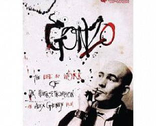 GONZO; THE LIFE AND WORK OF DR HUNTER S THOMPSON a doco by ALEX GIBNEY (Madman DVD, 2009)