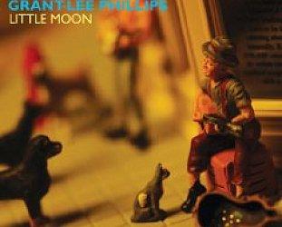 Grant-Lee Phillips: Little Moon (Yep Roc)
