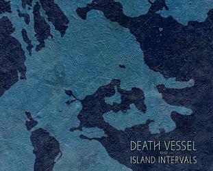 Death Vessel: Island Intervals (Sub Pop)