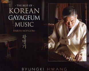 Byungki Hwang: The Best of Korean Gayageum Music (Arc/Elite)