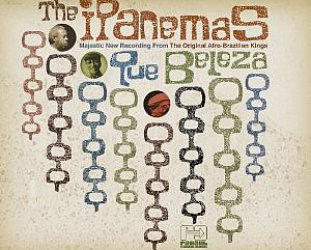 The Ipanemas: Que Beleza (Far Out/Southbound)