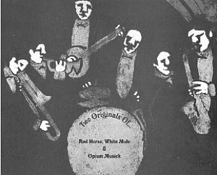 Jack Rose: Two Originals of Red Horse, White Music and Opium Musick (VHF)