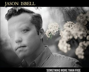 Jason Isbell: Something More Than Free (Spunk)