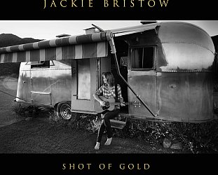 Jackie Bristow: Shot of Gold (Montana)