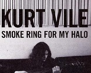 Kurt Vile: Smoke Ring For My Halo (Matador)