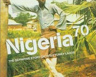 Various: Nigeria 70; The Definitive Story of 1970's Funky Lagos (Southbound)