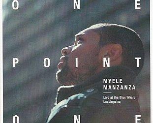 Myele Manzanza: OnePointOne (First Word)