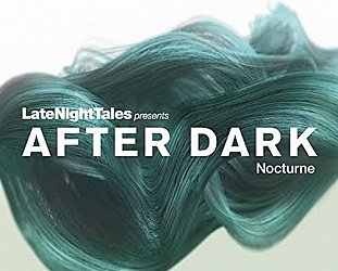 Various Artists: Late Night Tales; After Dark, Nocturne (latenighttales/Southbound)
