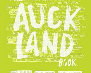 THE AUCKLAND BOOK (2014): An illustrated guide to the Queen's City