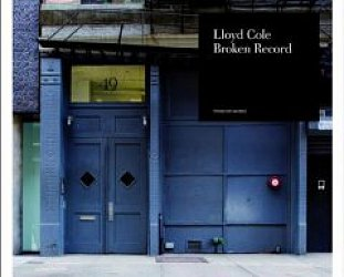 Lloyd Cole: Broken Record (Tapete/Yellow Eye)