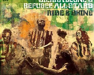 Sierra Leone's Refugee All Stars:Rise and Shine (Cumbancha/Ode)