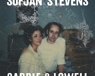 Sufjan Stevens: Carrie & Lowell (Asthmatic Kitty)