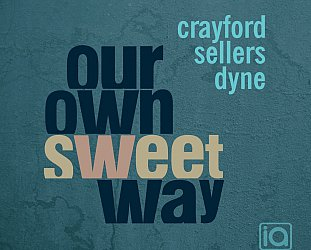Crayford, Sellers, Dyne: Our Own Sweet Way (ia/Rattle)