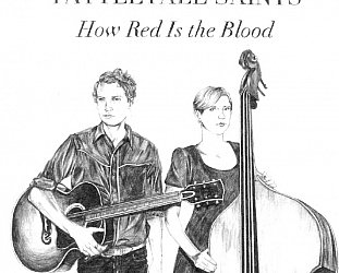Tattletale Saints: How Red is the Blood (Old Oak/Aeroplane)