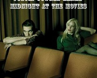 Justin Townes Earle: Midnight at the Movies (Bloodshot/Southbound)
