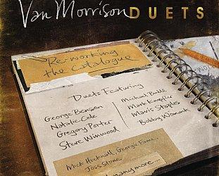 Van Morrison: Duets; Re-working the Catalogue (Universal)