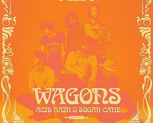 Wagons: Acid Rain and Sugar Cane (Spunk)